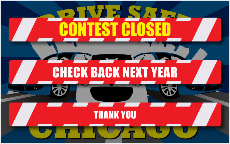 drive safe chicago contest closed