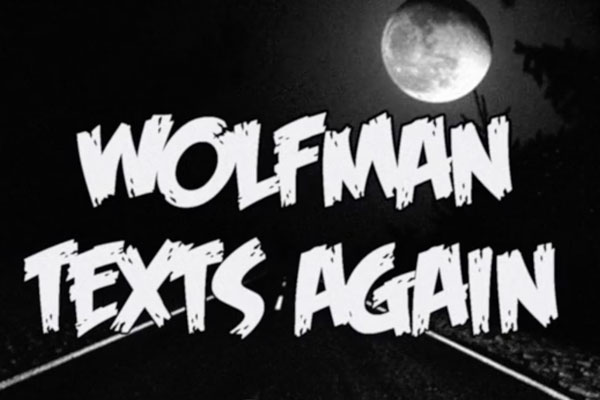 wolfman texts again, black and white retro background with moon